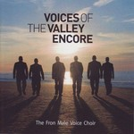 THE FRON MALE VOICE CHOIR - VOICES OF THE VALLEY: ENCORE (CD).