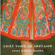 CEILI TIME IN IRELAND - VARIOUS CEILI BANDS (CD)...