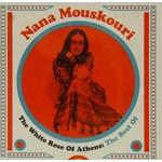 NANA MOUSKOURI - THE WHITE ROSE OF ATHENS: THE BEST OF NANA MOUSKOURI (CD).