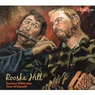 EAMONN O RIORDAN & TONY O CONNELL - ROOSKA HILL (CD).
