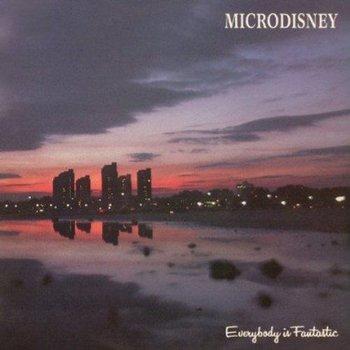 MICRODISNEY - EVERYBODY IS FANTASTIC (CD)