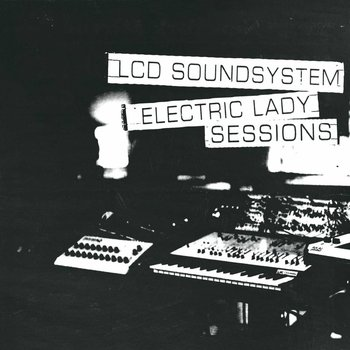 LCD SOUNDSYSTEM - ELECTRIC LADY SESSIONS (Vinyl LP)