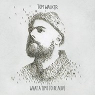 TOM WALKER - WHAT A TIME TO BE ALIVE (Vinyl LP).