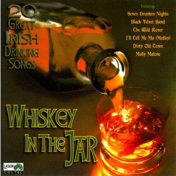 Whiskey In The Jar 20 Great Irish Drinking Songs - CDWorld ie
