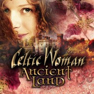 CELTIC WOMAN - ANCIENT LAND (CD & DVD)...