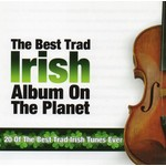 THE BEST TRAD IRISH ABLUM ON THE PLANET - VARIOUS ARTISTS (CD)...