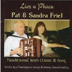 PAT & SANDRA FRIEL - LIOS A PHÚCA (CD)...