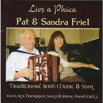 PAT & SANDRA FRIEL - LIOS A PHÚCA (CD)