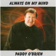 PADDY O'BRIEN - ALWAYS ON MY MIND (CD)...