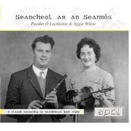 PEADAR Ó LOCHLAINN & AGGIE WHYTE - SEANCHEOL AR AN SEANNÓS (CD)...