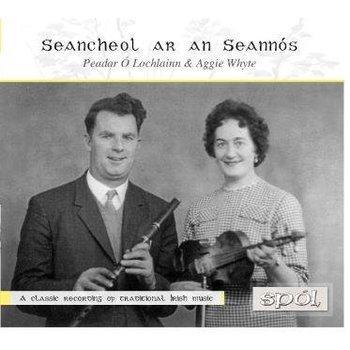PEADAR Ó LOCHLAINN & AGGIE WHYTE - SEANCHEOL AR AN SEANNÓS (CD)