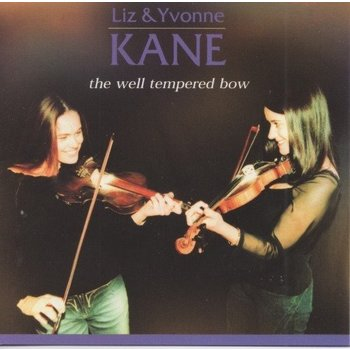 LIZ & YVONNE KANE - THE WELL TEMPERED BOW (CD)