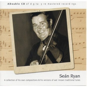SEÁN RYAN - A COLLECTION OF HIS OWN COMPOSITIONS AND HIS VERSIONS OF WELL KNOWN TRADITIONAL TUNES (CD)