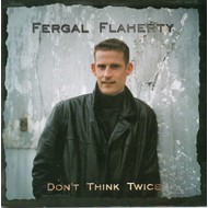 FERGAL FLAHERTY - DON'T THINK TWICE (CD)...