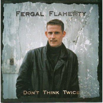 FERGAL FLAHERTY - DON'T THINK TWICE (CD)
