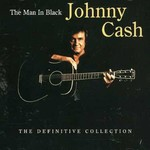 JOHNNY CASH - THE MAN IN BLACK THE DEFINITIVE COLLECTION (CD)...