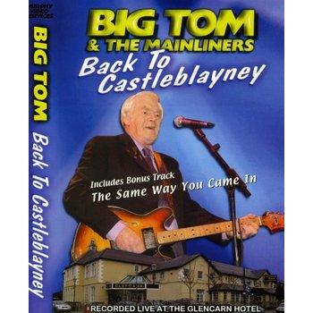 BIG TOM - BACK TO CASTLEBLAYNEY (DVD)