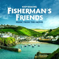 FISHERMAN'S FRIEND KEEP HAULING - MUSIC FROM THE MOVIE (CD).