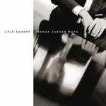 LYLE LOVETT - JOSHUA JUDGES RUTH (CD).