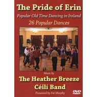 THE HEATHER BREEZE CEILI BAND - THE PRIDE OF ERIN (DVD).