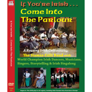 IF YOU'RE IRISH ... COME INTO THE PARLOUR (DVD)