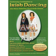 CENTENARY CELEBRATION OF IRISH DANCING (DVD)...
