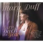 MARY DUFF - TURN BACK THE YEARS (CD)...