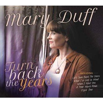 MARY DUFF - TURN BACK THE YEARS (CD)