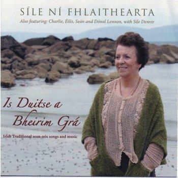 SÍLE NÍ FHLAITHEARTA - IS DUITSE A BHEIRIM GRÁ (CD)