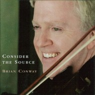 BRIAN CONWAY - CONSIDER THE SOURCE (CD)....