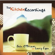 SEÁN O'DRISCOLL & LARRY EGAN - THE KITCHEN RECORDINGS (CD)...