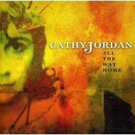 CATHY JORDAN - ALL THE WAY HOME (CD)...