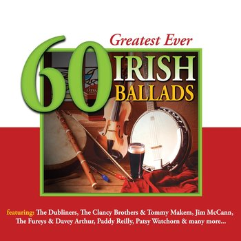 GREATEST EVER 60 IRISH BALLADS - VARIOUS ARTISTS (CD)