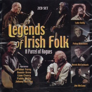 LEGENDS OF IRISH FOLK, A PARCEL OF ROGUES - VARIOUS ARTISTS (CD)...