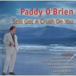PADDY O'BRIEN - STILL GOT A CRUSH ON YOU (CD)...