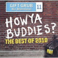 GIFT GRUB - HOWYA BUDDIES? THE BEST OF 2010 (CD)...