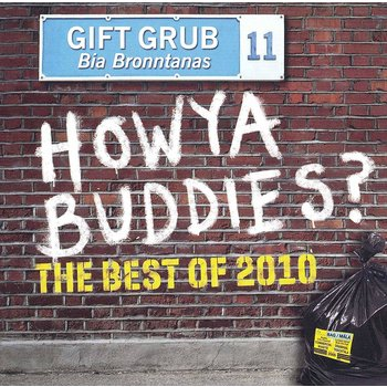 GIFT GRUB - HOWYA BUDDIES? THE BEST OF 2010 (CD)