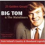 BIG TOM & THE MAINLINERS - 25 GOLDEN GREATS (CD)...