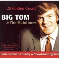 BIG TOM & THE MAINLINERS - 25 GOLDEN GREATS (CD)...