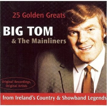 BIG TOM & THE MAINLINERS - 25 GOLDEN GREATS (CD)