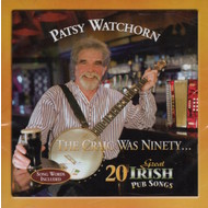 PATSY WATCHORN - 20 GREAT IRISH PUB SONGS (CD)...