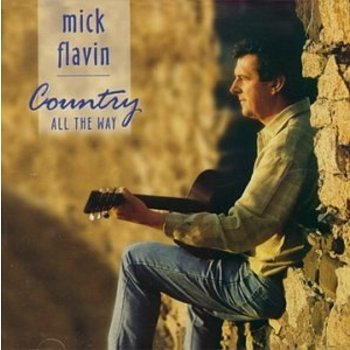 MICK FLAVIN - COUNTRY ALL THE WAY (CD)