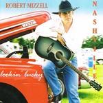 ROBERT MIZZELL - LOOKIN' LUCKY (CD)...