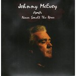 JOHNNY MCEVOY - NEVER SMELT THE ROSES (CD).