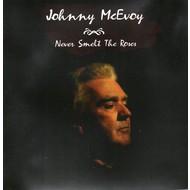 JOHNNY MCEVOY - NEVER SMELT THE ROSES (CD).