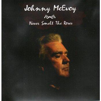 JOHNNY MCEVOY - NEVER SMELT THE ROSES (CD)