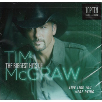 TIM MCGRAW - LIVE LIKE YOU WERE DYING THE BIGGEST HITS OF TIM MCGRAW (CD)