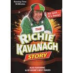 RICHIE KAVANAGH - THE RICHIE KAVANAGH STORY (DVD)...