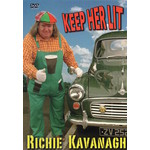 RICHIE KAVANAGH  - KEEP HER LIT (DVD)...
