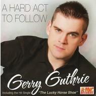 GERRY GUTHRIE - A HARD ACT TO FOLLOW (CD)...